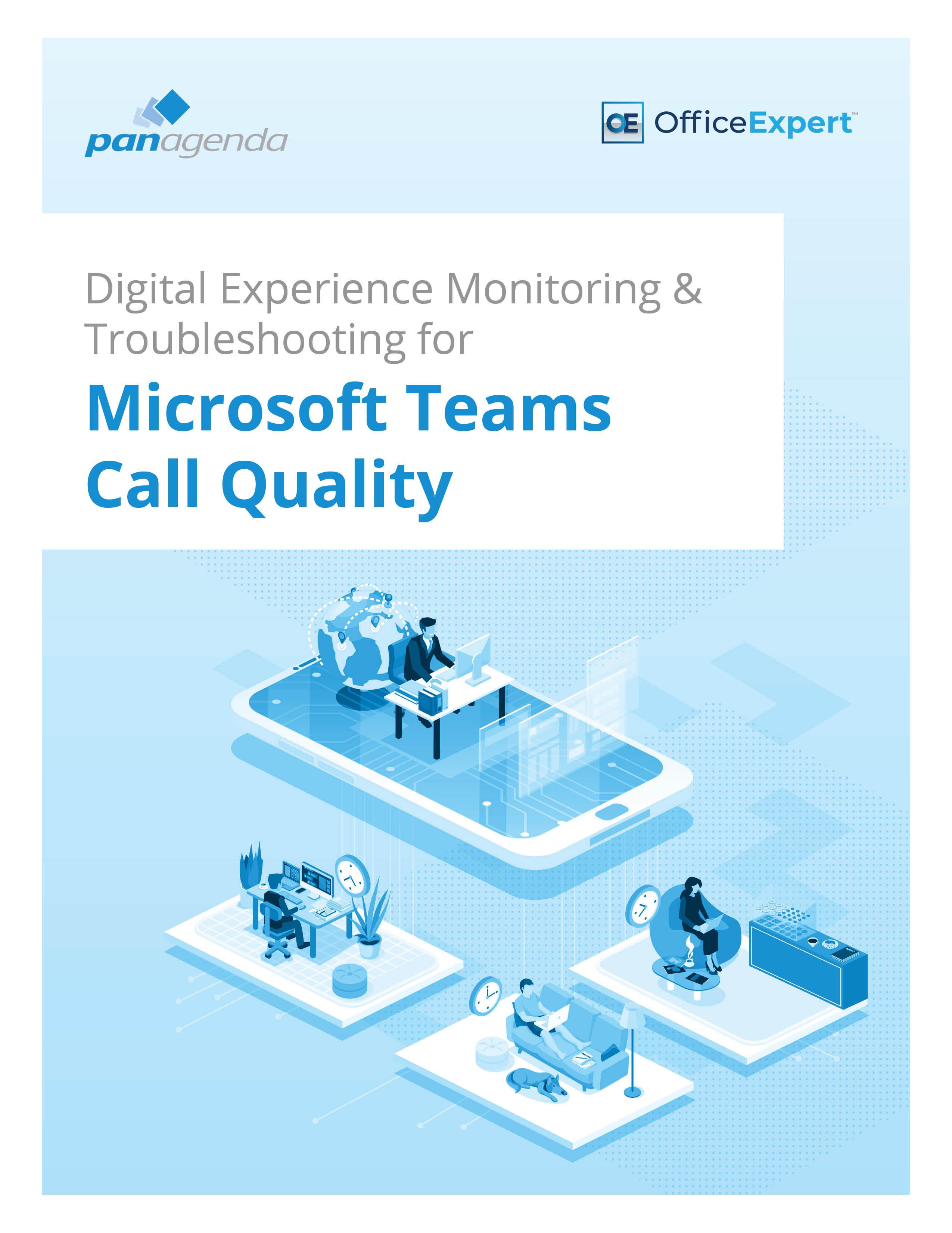 OfficeExpert Whitepaper - Microsoft Teams Call Quality Troubleshooting